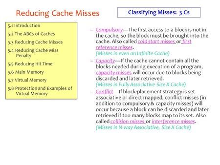 Reducing Cache Misses 5.1 Introduction 5.2 The ABCs of Caches 5.3 Reducing Cache Misses 5.4 Reducing Cache Miss Penalty 5.5 Reducing Hit Time 5.6 Main.