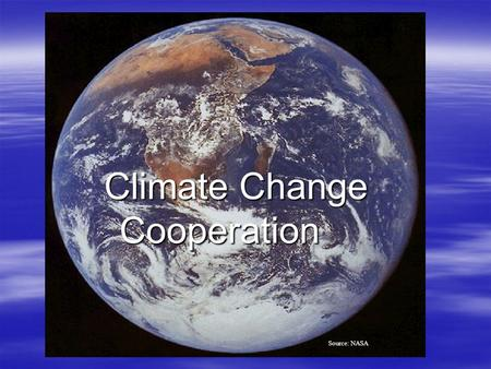 Enter Climate Change Source: NASA Climate Change Cooperation.