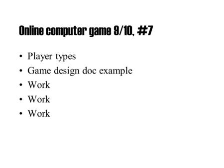 Online computer game 9/10, #7 Player types Game design doc example Work.