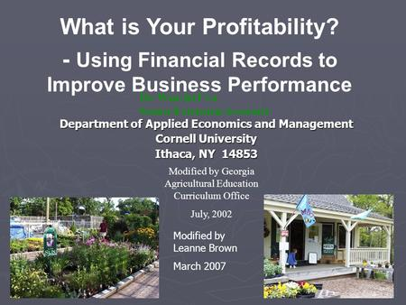 Department of Applied Economics and Management Cornell University Ithaca, NY 14853 Dr. Wen-fei Uva Senior Extension Associate What is Your Profitability?
