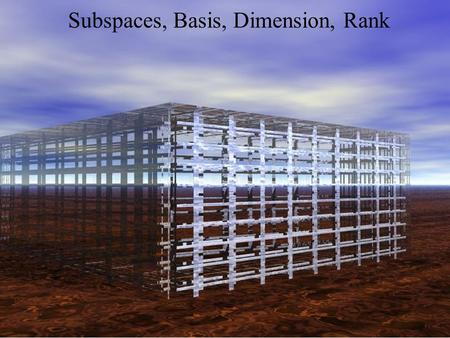 Subspaces, Basis, Dimension, Rank