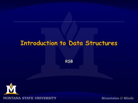 Introduction to Data Structures RSB. Data Needs Order Where's Waldo ???