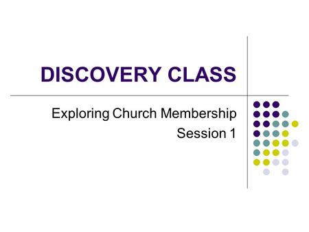 Exploring Church Membership Session 1