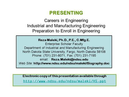 Reza Maleki, Ph.D., P.E., C.Mfg.E. Enterprise Scholar Faculty Department of Industrial and Manufacturing Engineering North Dakota State University, Fargo,