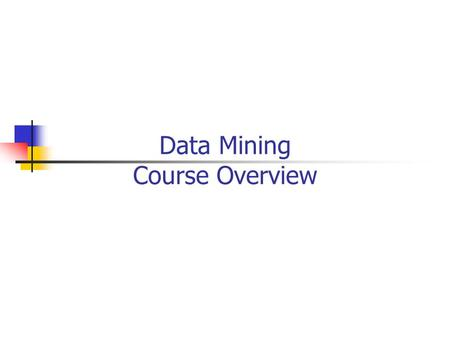 Data Mining Course Overview. About the course – Administrivia Instructor: George Kollios, MCS 288, Mon 2:30-4:00PM.