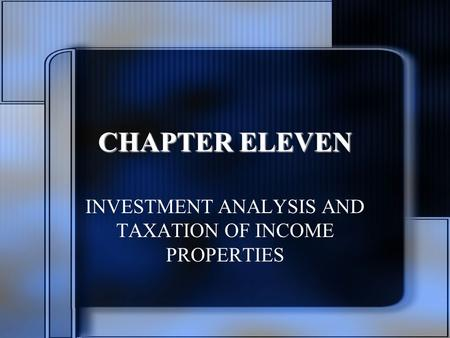 INVESTMENT ANALYSIS AND TAXATION OF INCOME PROPERTIES