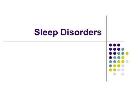 Sleep Disorders. A Primer on Sleep Sleep is an active, recuperative process. It is critical to survival. Sleep deprivation = decreased functioning, hallucinations.