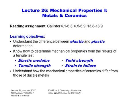 Lecture 26: Mechanical Properties I: Metals & Ceramics