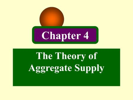 The Theory of Aggregate Supply Chapter 4. 2 The Theory of Production Representative Agent Economy: all output is produced from labor and capital and in.