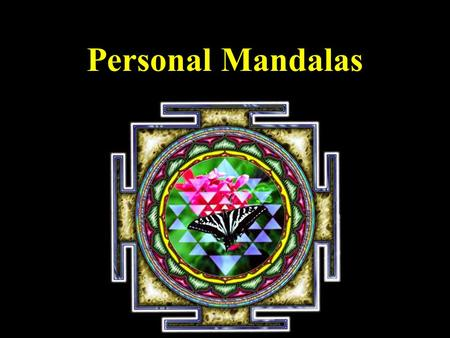 Personal Mandalas. The word mandala originates from the Sanskrit word for circle.