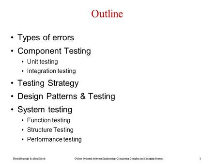 Outline Types of errors Component Testing Testing Strategy