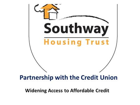 Partnership with the Credit Union Widening Access to Affordable Credit.