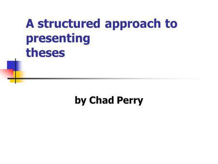A structured approach to presenting theses