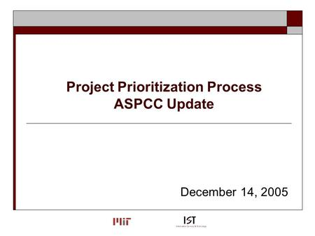 Project Prioritization Process ASPCC Update December 14, 2005.