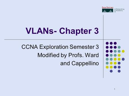 VLANs- Chapter 3 CCNA Exploration Semester 3 Modified by Profs. Ward