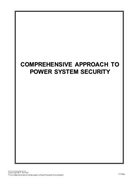 <strong>Power</strong> <strong>System</strong> Security Security of <strong>power</strong> <strong>systems</strong> depends on three factors: The Physical <strong>System</strong> the integrated generation, transmission <strong>and</strong> distribution.