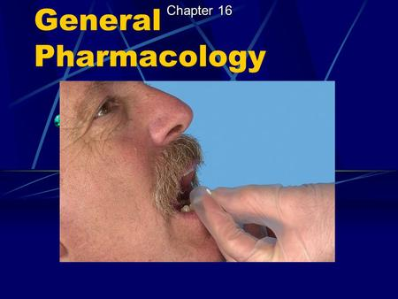 Chapter 16 General Pharmacology.