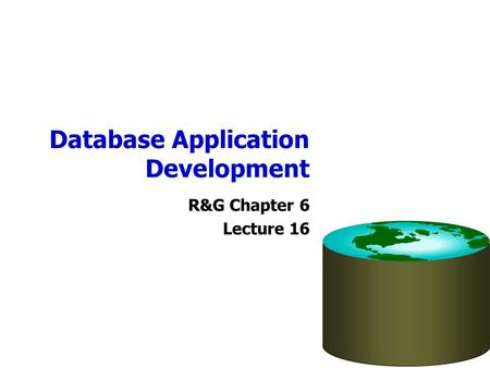 Database Application Development R&G Chapter 6 Lecture 16.