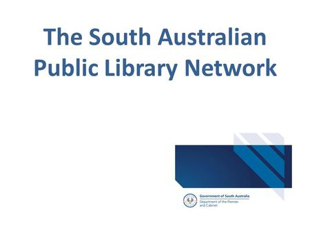 The South Australian Public Library Network. Agenda Governance Funding Reforms – PLS & Councils Network features Role of Public Library Services State-wide.