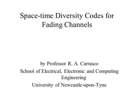 Space-time Diversity Codes for Fading Channels