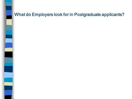 What do Employers look for in Postgraduate applicants?
