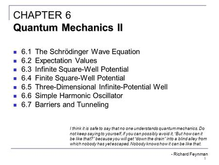 CHAPTER 6 Quantum Mechanics II