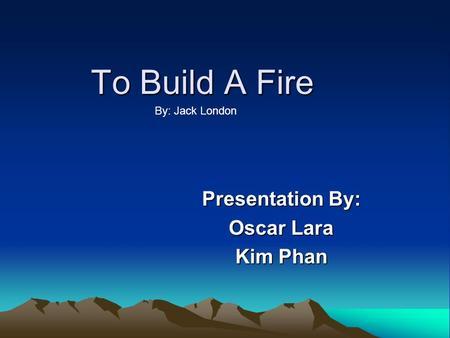 jack london to build a fire summary