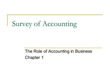 The Role of Accounting in Business Chapter 1