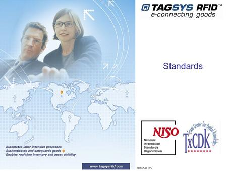 October 05 Standards. October 05 - 2 My own lesson in RFID standardization.