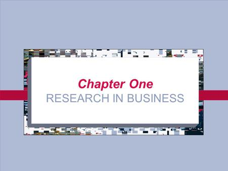 1-1 Chapter One RESEARCH IN BUSINESS. 1-2 What is Business Research? A systematic Inquiry whose objective is to provide information to solve managerial.