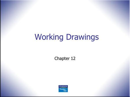 Working Drawings Chapter 12.