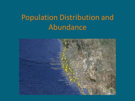 Population Distribution and Abundance. region biosphere landscape ecosystem community interaction population individual Evolutionary change driven by.