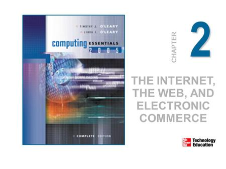 CHAPTER THE INTERNET, THE WEB, AND ELECTRONIC COMMERCE 2.