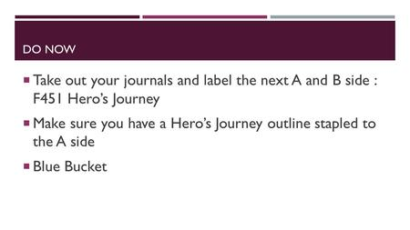 Make sure you have a Hero's Journey outline stapled to the A side