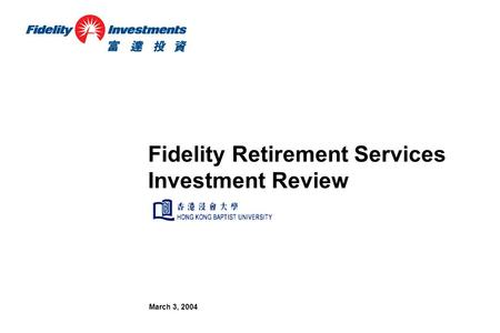 March 3, 2004 Fidelity Retirement Services Investment Review.