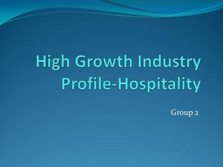 Group 2. Outline Source: UNITED STATES DEPARTMENT OF LABOR UNITED STATES DEPARTMENT OF LABOR Current status and trends of hospitality industry: 李旻庭 (Erica)