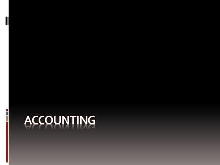 Accounting Is an information system that provides reports to stakeholders about the economic activities and conditions of a business.