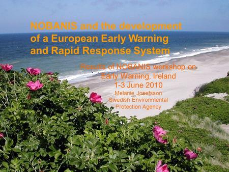 Naturvårdsverket | Swedish Environmental Protection Agency NOBANIS and the development of a European Early Warning and Rapid Response System Results of.