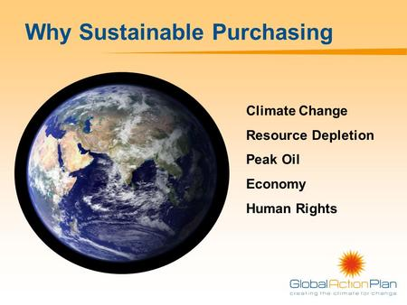 Why Sustainable Purchasing Climate Change Resource Depletion Peak Oil Economy Human Rights.