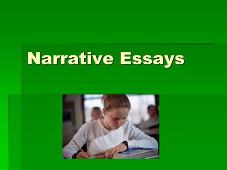 Narrative Essays. Purpose The purpose of a narrative essay is to tell a story.