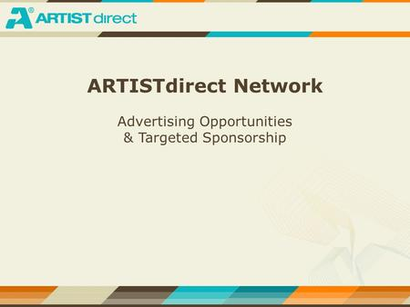 ARTISTdirect Network Advertising Opportunities & Targeted Sponsorship.
