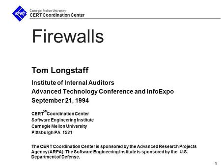 1 Carnegie Mellon University CERT Coordination Center Firewalls Institute of Internal Auditors Advanced Technology Conference and InfoExpo September 21,