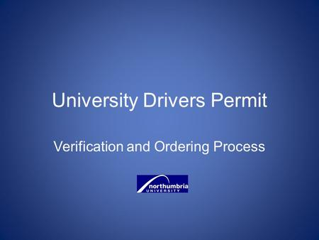 University Drivers Permit Verification and Ordering Process.