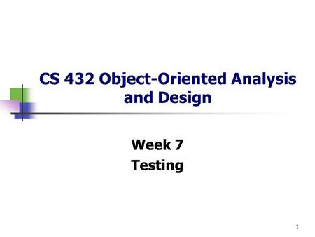 CS 432 Object-Oriented Analysis and Design