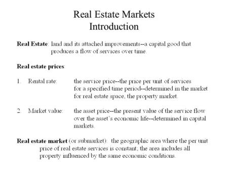Real Estate Markets Introduction. Real Estate Markets: Economic Determinants of New Construction.