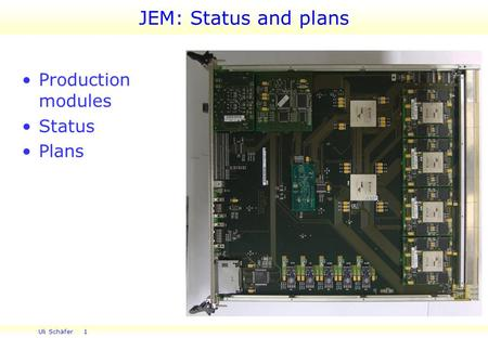 Uli Schäfer 1 Production modules Status Plans JEM: Status and plans.