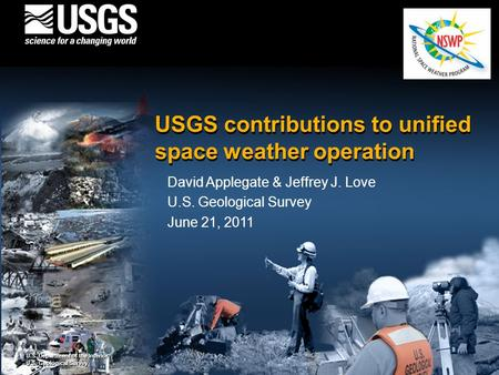 U.S. Department of the Interior U.S. Geological Survey U.S. Department of the Interior U.S. Geological Survey USGS contributions to unified space weather.