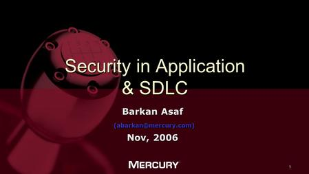 1 Security in Application & SDLC Barkan Asaf  Nov, 2006.