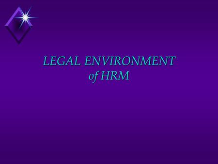 LEGAL ENVIRONMENT of HRM. MAJOR EEO LAWS u Equal Pay Act (1963) u Title VII, Civil Rights Act (1964/1991) u Pregnancy discrimination Act (1978) u ADE.