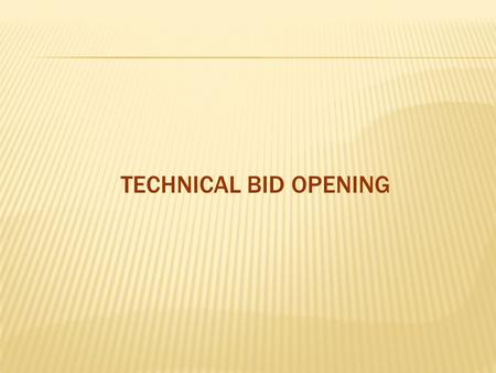 TECHNICAL BID OPENING. Tender creator logs in 1. Dept user logs in with login id and password 2. Click Login.